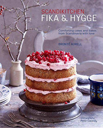 ScandiKitchen: Fika and Hygge: Comforting cakes and bakes from Scandinavia with love by Bronte Aurell