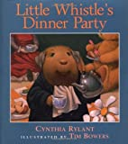 Little Whistle's Dinner Party by Rylant Cynthia (2001-10-01) Hardcover