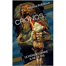 CRONOS: LE MONDE COMME IL NE VA PAS (French Edition)