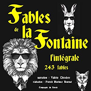 Fables de la Fontaine: l'intégrale - 243 fables Audiobook