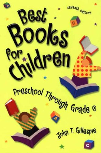 Best Books For Children: Preschool Through Grade 6 Seventh Edition