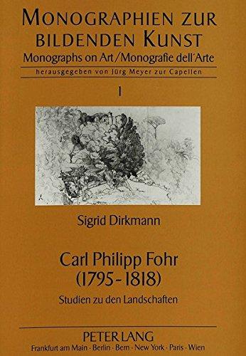 Carl Philipp Fohr (1795-1818): Studien zu den Landschaften (Monographien zur Bildenden Kunst) (German Edition)