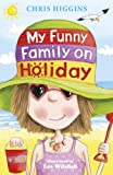 My Funny Family on Holiday, Chris Higgins, 0340989858
