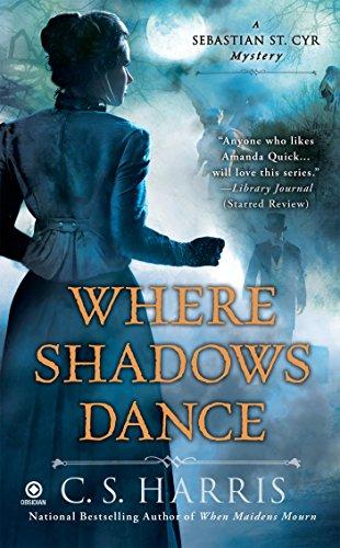 Where Shadows Dance (Sebastian St. Cyr Mystery)