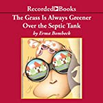 The Grass Is Always Greener over the Septic Tank | Erma Bombeck