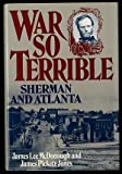 img - for war so Terrible; Sherman and Atlanta book / textbook / text book