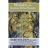 Women with Attention Deficit Disorder, psychotherapist Sari Solden's, groundbreaking book, explains how every year, millions of withdrawn little girls and chronically overwhelmed women go undiagnosed with Attention Deficit Disorder because they don't...