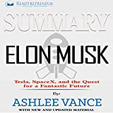 summary elon musk tesla spacex and the quest for a fantastic future