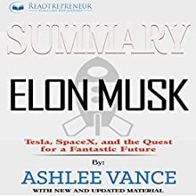 Summary: Elon Musk: Tesla, SpaceX, and the Quest for a Fantastic Future Audiobook by  Readtrepreneur Publishing Narrated by Donna Lorenz Motta