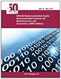WWVB Radio Controlled Clocks: Recommended Practices for Manufacturers and Consumers (2009 Edition), nist, 1495247295