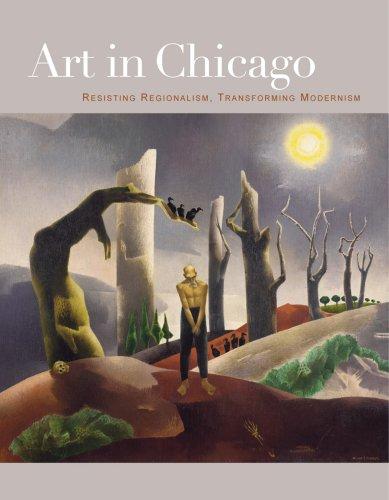 Art in Chicago: Resisting Regionalism, Transforming Modernism ebook