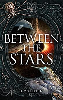 Between the Stars (You Say Which Way Sci Fi Book 1) by [Potter, DM]