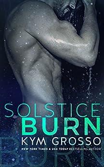 Solstice Burn (A Club Altura Romance Novella) by [Grosso, Kym]