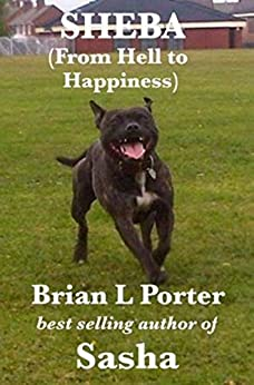 Sheba: From Hell to Happiness by [Porter, Brian L.]
