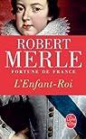 Fortune de France, tome 8 : L'Enfant Roi par Merle