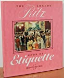 The London Ritz Book of Etiquette, Jennie Reekie, 0688108253