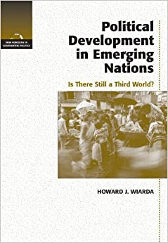 Political Development in Emerging Nations (New Horizons in Comparative Politics) by Wiarda, Howard J.(November 24, 2003)