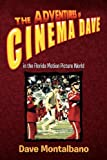 The Adventures of Cinema Dave in the Florida Motion Picture World, Dave Montalbano, 1450023967
