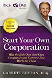 img - for Start Your Own Corporation: Why the Rich Own Their Own Companies and Everyone Else Works for Them (Rich Dad Advisors) book / textbook / text book