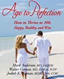Age to Perfection, J. Mark Anderson and Walter N. Gaman, 0984073124