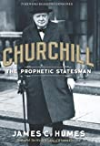 img - for Churchill: The Prophetic Statesman book / textbook / text book