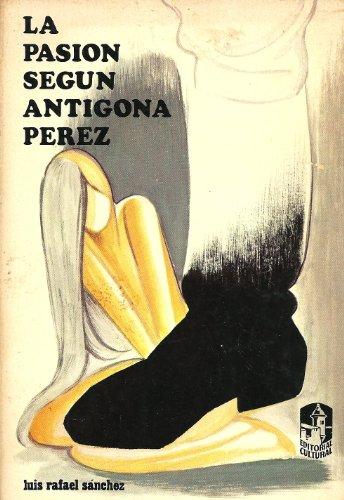 La Pasion Segun Antigona Perez (Spanish Edition)