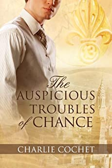 The Auspicious Troubles of Chance (The Auspicious Troubles of Love Book 1) by [Cochet, Charlie]