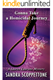 Gonna Take A Homicidal Journey (5th Of the Lauren Laurano Series) (Lauren Laurano Mysteries)