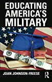 img - for Educating America's Military (Cass Military Studies) by Joan Johnson-Freese (2012-10-16) book / textbook / text book