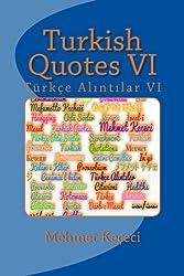 Turkish Quotes VI: Türkçe Alintilar VI (Series of Proverbs  From the Past) (Volume 6) (Turkish Edition)