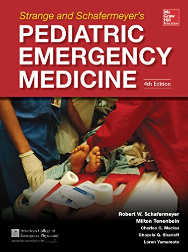 Download Strange and Schafermeyer's Pediatric Emergency Medicine, Fourth Edition (Strange, Pediatric Emergency Medicine) Pdf