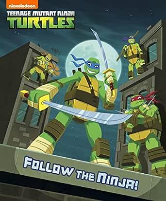 Follow the Ninja! (Teenage Mutant Ninja Turtles) (English ...