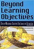 Beyond Learning Objectivies: Develop Measurable Objectives, Jack J. Phillips, 1562865188