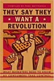 They Say They Want a Revolution, Paul Matthaeus, 0595298389