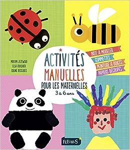 Amazonfr Activités Manuelles Pour Les Maternelles 3 à 6 Ans