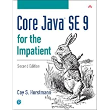 Core Java SE 9 for the Impatient (2nd Edition)