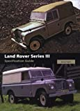 Land Rover Series III Specification Guide