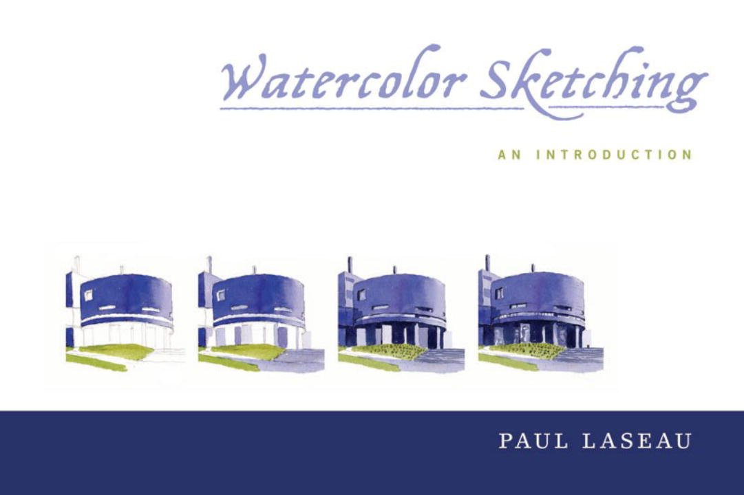 Watercolor sketching an introduction paul laseau 9780393733488 watercolor sketching an introduction paul laseau 9780393733488 amazon books fandeluxe Choice Image