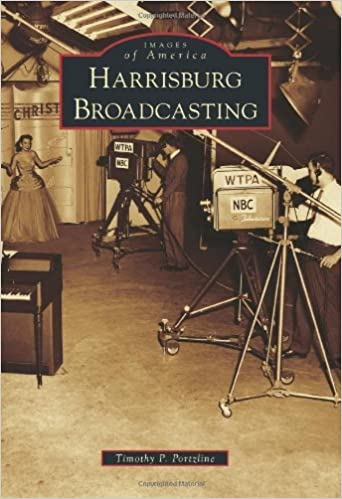 Book Harrisburg Broadcasting (Images of America) by Timothy P. Portzline (2011-08-01)