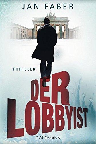 Der Lobbyist: Thriller