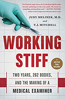 Working Stiff: Two Years, 262 Bodies, and the Making of a Medical Examiner by [Melinek MD, Judy]