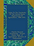 Index To The Yearbooks Of The United States Department Of Agriculture, 1906-1910...