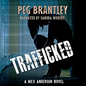 Trafficked: A Mex Anderson Novel Audiobook