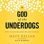 God of the Underdogs: When the Odds Are Against You, God is For You | Matt Keller