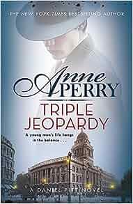 Triple Jeopardy (Daniel Pitt Mystery 2): Anne Perry
