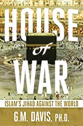 House of War: Islam\'s Jihad Against the World