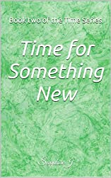 Time for Something New (Book Two) (English Edition)