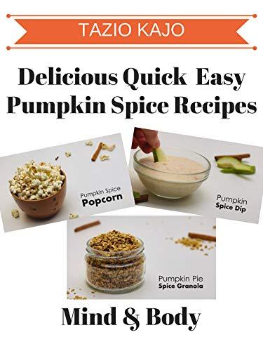 (Delicious Quick & Easy Pumpkin Spice Recipes)
