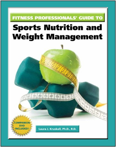 Fitness Professionals Guide to Sports Nutrition and Weight Management