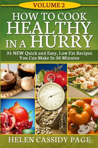 Download pdf how to cook healthy in a hurry 2 more than 35 new download pdf how to cook healthy in a hurry 2 more than 35 new quick and easy recipes volume 3 full ebook free gsrvfthndgsfe forumfinder Choice Image
